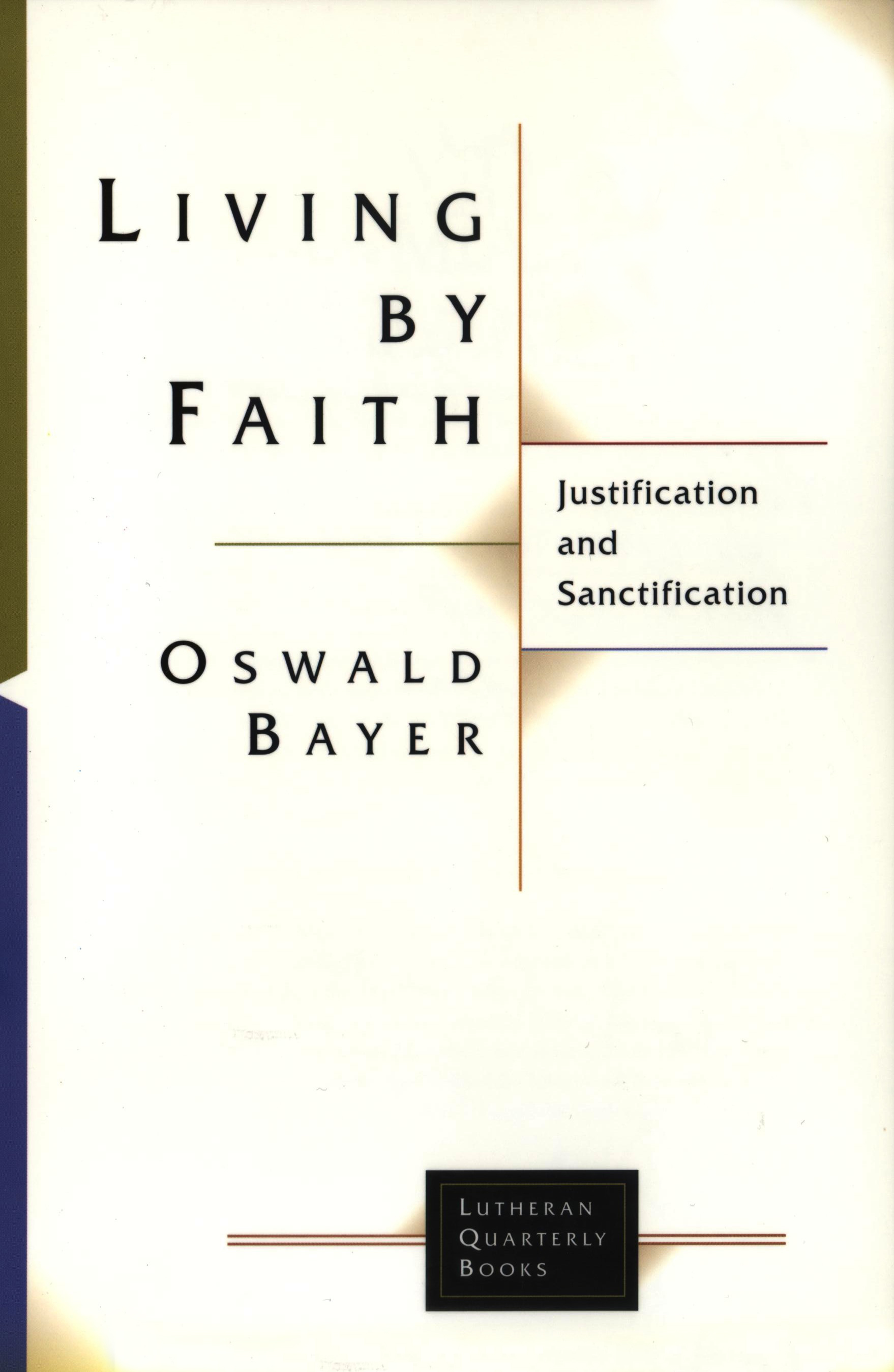 bayer living by faith lutheran quarterly 2003